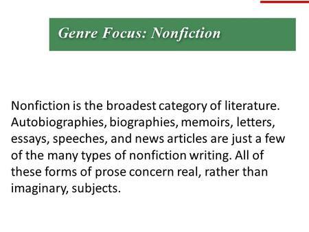 Nonfiction is the broadest category of literature