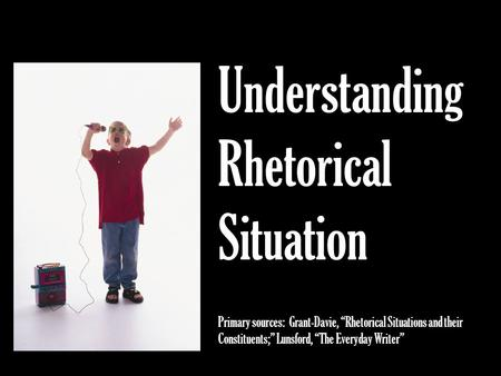 Understanding Rhetorical Situation