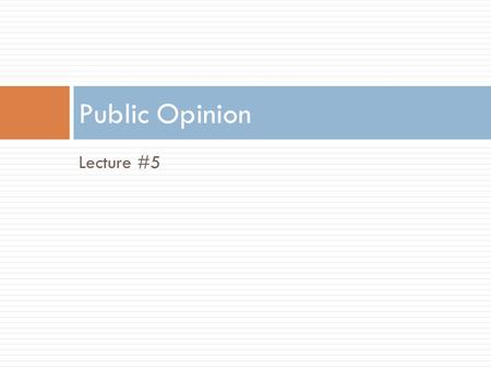 Lecture #5 Public Opinion. In Class Assignment #2  Name 5 things that influence a fashion brand's public opinion.