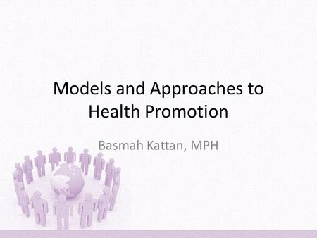 Models and Approaches to Health Promotion