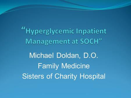 Michael Doldan, D.O. Family Medicine Sisters of Charity Hospital.