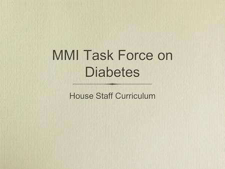 MMI Task Force on Diabetes House Staff Curriculum.