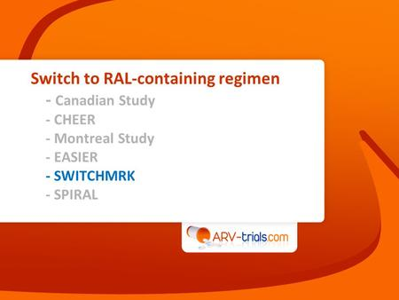 Switch to RAL-containing regimen - Canadian Study - CHEER - Montreal Study - EASIER - SWITCHMRK - SPIRAL.