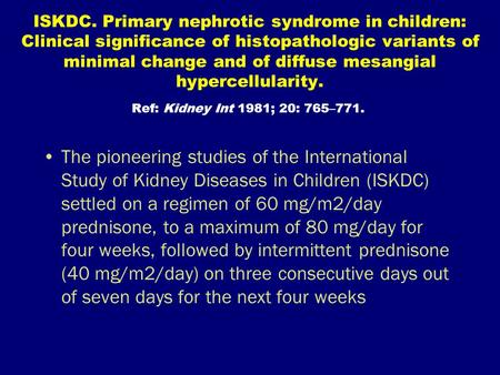ISKDC. Primary nephrotic syndrome in children: Clinical significance of histopathologic variants of minimal change and of diffuse mesangial hypercellularity.