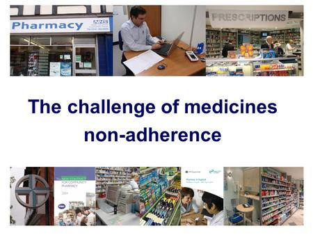 The challenge of medicines non-adherence. 2 How is adherence defined? WHO definition: 'the extent to which a person's behaviour – taking medication, following.