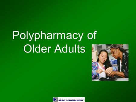 Polypharmacy of Older Adults. Objectives Describe the demographics of medication usage Identify the effects of physiologic changes on drug absorption,