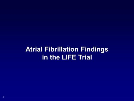 Atrial Fibrillation Findings in the LIFE Trial