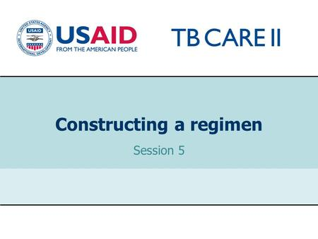 1 Constructing a regimen Session 5. USAID TB CARE II PROJECT Principles of designing an MDR-TB treatment regimen Include at least four second-line anti-TB.