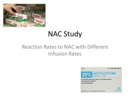 NAC Study Reaction Rates to NAC with Different Infusion Rates.