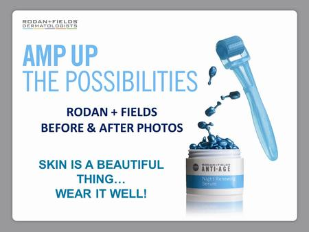 RODAN + FIELDS BEFORE & AFTER PHOTOS