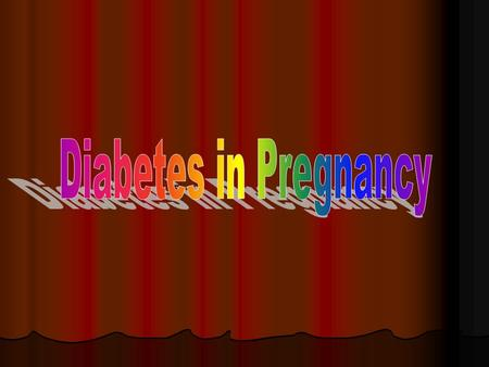 Diabetes in Pregnancy Introduction Introduction Affects up to 3% of all pregnancies 90% due to gestational diabetes Perinatal mortality around 2-5%