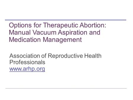 Options for Therapeutic Abortion: Aspiration Versus Medication