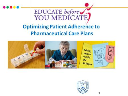 Optimizing Patient Adherence to Pharmaceutical Care Plans 1.
