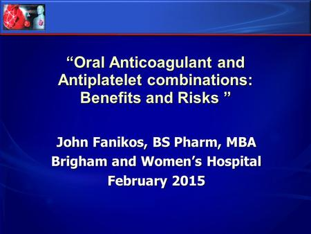 John Fanikos, BS Pharm, MBA Brigham and Women's Hospital February 2015