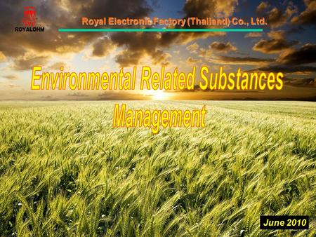 Royal Electronic Factory (Thailand) Co., Ltd. June 2010.