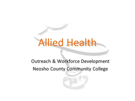 Allied Health Outreach & Workforce Development Neosho County Community College.