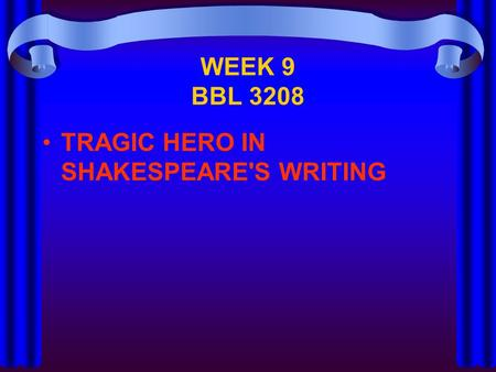 Characteristics of a tragic hero shakespeare essay