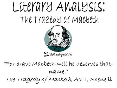 an analysis of the themes in macbeth a play by william shakespeare Conclusion for macbeth by william shakespeare ties together important themes and answers significant macbeth conclusion character analysis, themes.