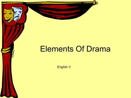 Elements Of Drama English II.