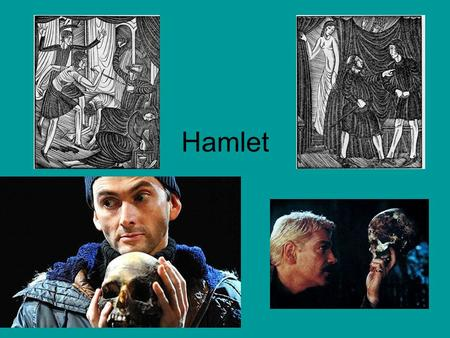 Hamlet. Basic Background Information 1600-01 first performed 1603 first printed The plot of the play is not complex. It progresses in a linear fashion,
