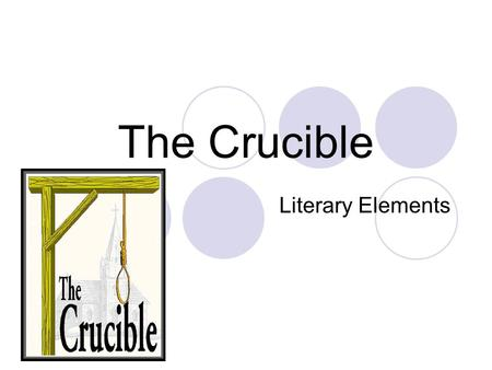 The Crucible Literary Elements.