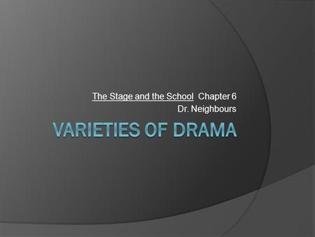 The Stage and the School Chapter 6 Dr. Neighbours.