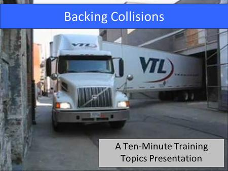 Backing Collisions A Ten-Minute Training Topics Presentation.