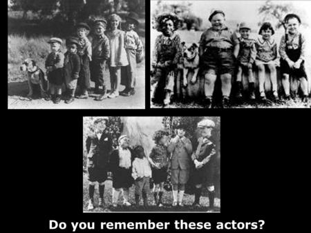 "Do you remember these actors?. The tragic story of the ""Our Gang"" members In case you have forgotten who's who."