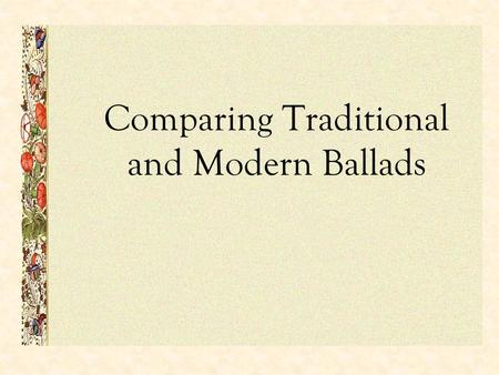 Comparing Traditional and Modern Ballads