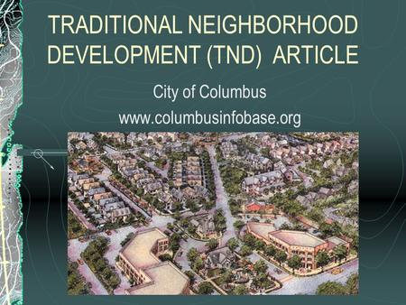 TRADITIONAL NEIGHBORHOOD DEVELOPMENT (TND) ARTICLE City of Columbus www.columbusinfobase.org.