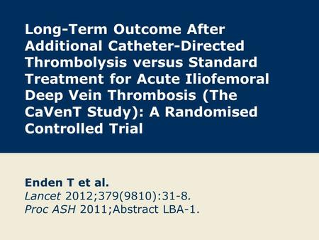 Long-Term Outcome After Additional Catheter-Directed Thrombolysis versus Standard Treatment for Acute Iliofemoral Deep Vein Thrombosis (The CaVenT Study):