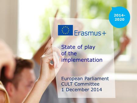 Date: in 12 pts State of play of the implementation European Parliament CULT Committee 1 December 2014.