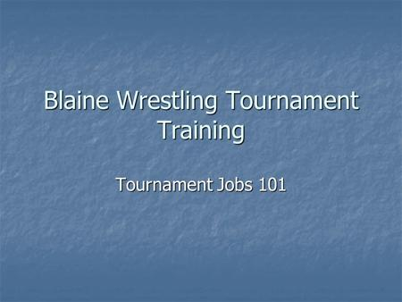 Blaine Wrestling Tournament Training Tournament Jobs 101.