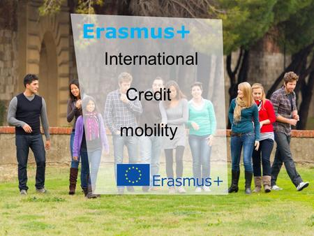 Date: in 12 pts Education and Culture International Credit mobility.