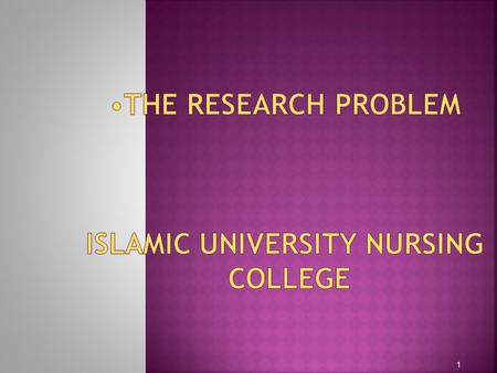 The Research problem Islamic University Nursing college