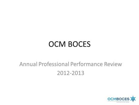 OCM BOCES Annual Professional Performance Review 2012-2013.