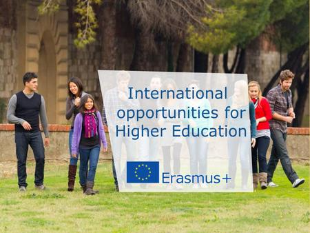 Date: in 12 pts International opportunities for Higher Education.