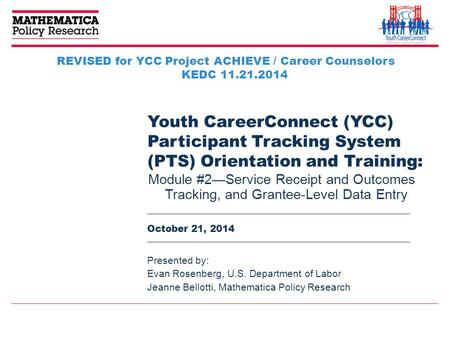 Youth CareerConnect (YCC) Participant Tracking System (PTS) Orientation and Training: Module #2—Service Receipt and Outcomes Tracking, and Grantee-Level.