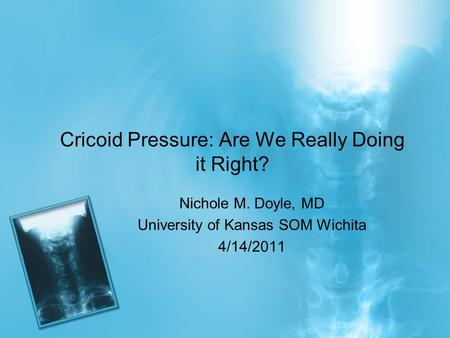 Cricoid Pressure: Are We Really Doing it Right?
