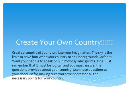 Create Your Own Country!!!!!!