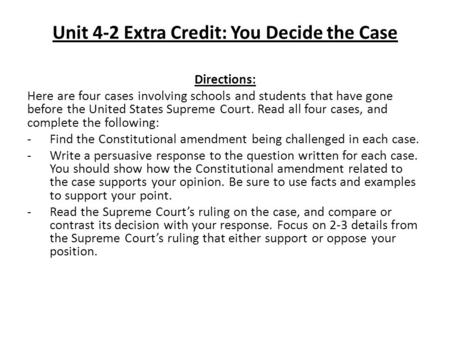 Unit 4-2 Extra Credit: You Decide the Case