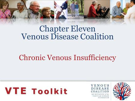 Chapter Eleven Venous Disease Coalition Chronic Venous Insufficiency VTE Toolkit.