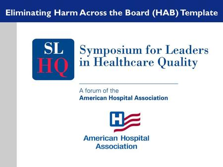 Eliminating Harm Across the Board (HAB) Template.