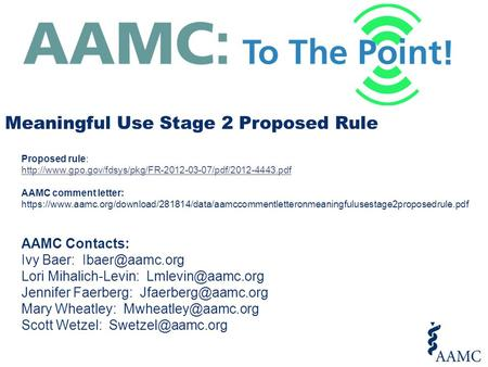 AAMC Contacts: Ivy Baer: Lori Mihalich-Levin: Jennifer Faerberg: Mary Wheatley: Scott.
