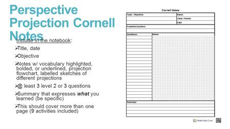 Perspective Projection Cornell Notes Include in the notebook:  Title, date  Objective  Notes w/ vocabulary highlighted, bolded, or underlined, projection.