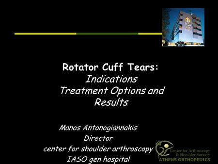 Rotator Cuff Tears: Indications Treatment Options and Results