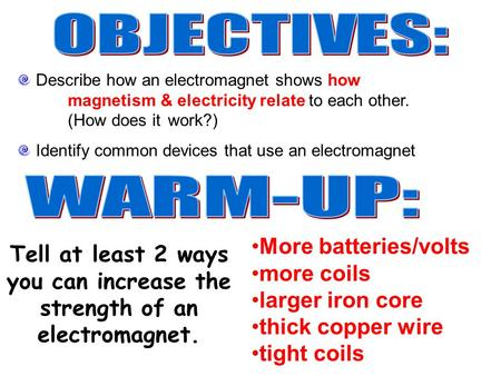 OBJECTIVES: WARM-UP: More batteries/volts