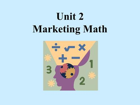 Unit 2 Marketing Math.