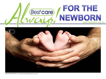 AGENDA 1.BCA at a glance 2.Lessons from Adult BCA 3.Why focus on the newborn 4.BCA for the newborn.