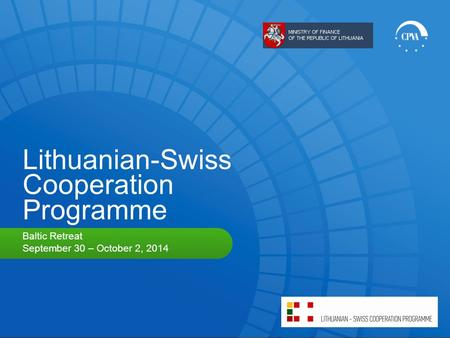 Lithuanian-Swiss Cooperation Programme Baltic Retreat September 30 – October 2, 2014.
